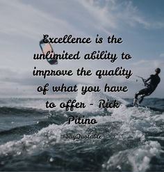 Quotes about Excellence is the unlimited ability to improve the quality of what you have to offer - Rick Pitino  with images background, share as cover photos, profile pictures on WhatsApp, Facebook and Instagram or HD wallpaper - Best quotes