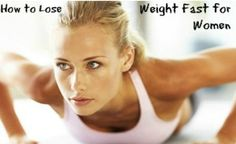 How to Lose Weight Fast for Women – Beauty and Health