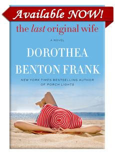Dorothea Benton Frank: The Last Original Wife