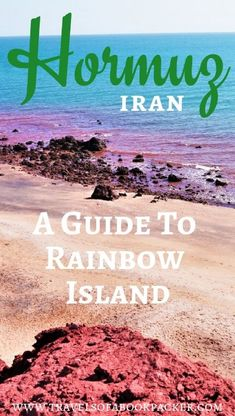 Are you planning on travelling Iran independently? Don't miss Iran's rainbow Island! Read the full guide to travel this hidden gem in the Persian Gulf.
