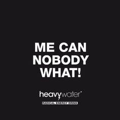 Heavywater ;-)