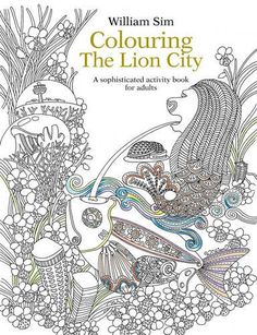 Singapore Theme Colouring Book For Adults Featuring Familiar Landmarks And Icons Drawn With A Whimsical Touch Taps On Trend Of As An Activiy To