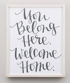 Take a look at this 'You Belong Here' Framed Sign today!