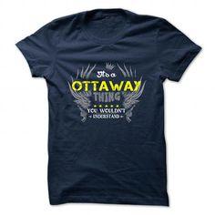 Cool T-shirt It's an OTTAWAY thing, Custom OTTAWAY T-Shirts Check more at http://designyourownsweatshirt.com/its-an-ottaway-thing-custom-ottaway-t-shirts.html