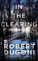 In the clearing / Robert Dugoni.