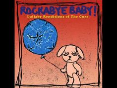 Just Like Heaven - Lullaby Renditions of The Cure - Rockabye Baby! - YouTube