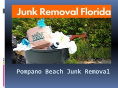 Junk Removal Pompano Beach, FL  USA Trash Removal is a fully licensed and insured company. We will take care of all your junk removal needs! All you need to do is Contact Us to set up your free quote