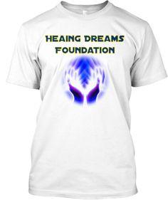 Healing Dreams Foundation | Teespring