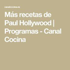Más recetas de Paul Hollywood   Programas - Canal Cocina