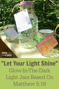 """""""Let Your Light Shine"""" Glow-In-The-Dark Light Jars are a fun-to-make reminder that, as Christians, we need to be actively involved in good works in orderbring glory toour heavenly Father."""
