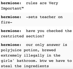 Because even though we all know Hermione loves rules, we should always remember that she knew how to break them like a boss: