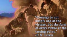 Courage is not simply one of the virtues, but the form of every virtue at the testing point. War Quotes, Bible Verses, Inspirational Quotes, Words, Movie Posters, Inspire, Artwork, Life Coach Quotes, Work Of Art
