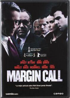 """Margin call, """"ambientada en el arriesgado mundo de la altas finanzas, es un thriller que compromete a las figuras clave de un banco de inversión durante las turbulentas horas previas al inicio de la crisis financiera de 2008..."""""""