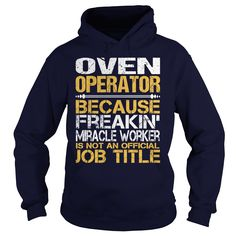 Awesome Tee For Oven Operator T-Shirts, Hoodies. BUY IT NOW ==► https://www.sunfrog.com/LifeStyle/Awesome-Tee-For-Oven-Operator-97312685-Navy-Blue-Hoodie.html?id=41382