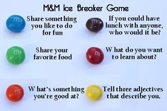 M&M ice breaker game (use with stand up, hand up, pair up)