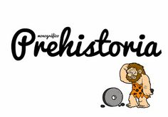 MONOGRÁFICO   La Prehistoria ~ La Eduteca