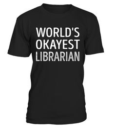 "# Librarian - Worlds Okayest .    World's Okayest Librarian Job Title T-ShirtsSpecial Offer, not available anywhere else!Available in a variety of styles and colorsBuy yours now before it is too late! Secured payment via Visa / Mastercard / Amex / PayPal / iDeal How to place an order  Choose the model from the drop-down menu Click on ""Buy it now"" Choose the size and the quantity Add your delivery address and bank details And that's it!"