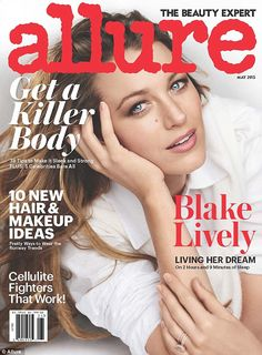 Cover girl: New mom Blake Lively looked radiant on the cover of Allure Magazine's May 2015 issue