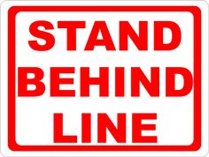 Stand Behind Line Sign