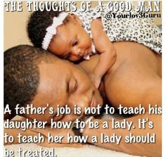 """Fathers, I appreciate you. Fatherless children, I know your sorrow. I long for a father-figure if not the real thing for you. It's things that only Daddy can bring to the table. Ladies/Mommies do not deprive these children of their fathers regardless of what YOU think of them. This child has a totally different perception and need for that same person. (& Vice Verse of course). -Xo the little girl that was supposed to be a """"Daddy's Girl"""" whatever that is."""