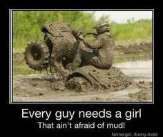 Mudding is my fav