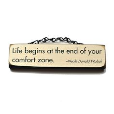 Life Begins At The End of Your Comfort Zone - Life Begins At The End Of Your Comfort Zone