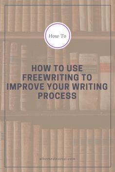 How tu Use Freewriting to Improve Your Writing Process