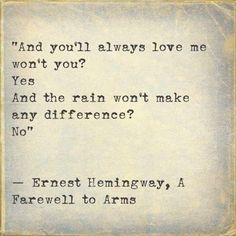 No one is more tragically romantic than Hemingway.