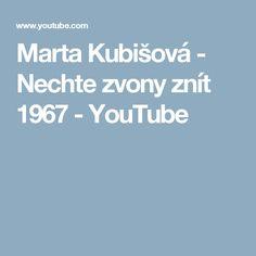 Marta Kubišová - Nechte zvony znít  1967 - YouTube Film, Youtube, Movie, Film Stock, Cinema, Films, Youtubers, Youtube Movies