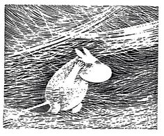 """""""It's dead. All the world has died while I slept. This world belongs to somebody else whom I don't know. Perhaps to the Groke. It isn't made for Moomins."""" - """"Moominland Midwinter"""" by Tove Jansson, 1957"""