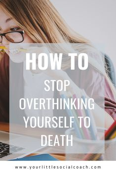 How to stop overthinking yourself to death - Your Little Social Coach Negative Thoughts, Positive Thoughts, Anniversary Dress, Other Ways To Say, Thing 1, Mentally Strong, Feeling Insecure, Mental Health Issues, Cheer Up