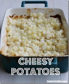 Cheesy Potatoes {from 2 Sisters 2 Cities}- the perfect side dish for your Easter dinner.  This side dish would go great with ham or roast beef! #easter #easterdinner #easterrecipe