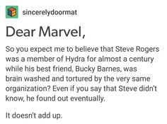 it's so twisted and wrong and dark. once cap found out he would quit hydra completely. please stop. If you're going to do a plot twist, do it right. What is Bucky thinking?!<<<< have Tony Stark have a secret family with pepper or Natasha deaf like Clint. Don't do this to Cap. Please just don't.