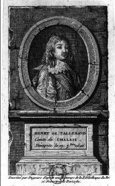 Henri de Talleyrand, comte de Chalais : (1600-1626)