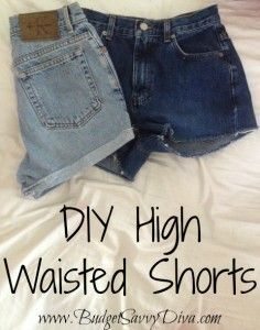 DIY High Waisted Shorts from Jeans. Go get yourself a pair of mom jeans from Goodwill and try this out. I got mine for 50 cents! Its also a good idea to go a size or two bigger than your normal siz?