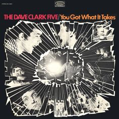 """""""You Got What It Takes"""" (1967, Epic) by The Dave Clark Five."""