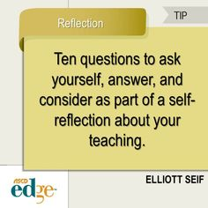 Exercise: Ten Teacher Questions for Self- Reflection