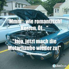 """JimDrive Auto Service Club Automobilclub Reise / Travel, Abenteuer / adventure, Zitat / Quote: """"Mmh..wie romantisch! Kerzen, Öl,.."""" """"Jaja, mach die Motorhaube wieder zu!"""""""
