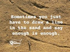 Quotes about Lines In The Sand quotes) Sand Quotes, Beach Quotes, Lyric Quotes, Me Quotes, Lyrics, Positive Life, Positive Quotes, Enough Is Enough Quotes, Lines Quotes