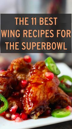 The 11 Best Wing Recipes For The SuperBowl