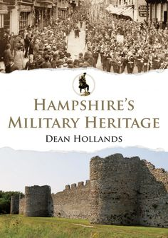 Hampshire's Military Heritage looks at the military legacy of this county on land, by air and at sea from Roman times to the present day.