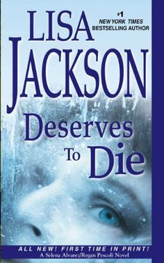 Deserves to Die by Lisa Jackson, http://www.amazon.com/dp/B00IK4XF50/ref=cm_sw_r_pi_dp_5bLdtb0YS884X