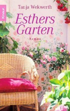 Esthers Garten von Tanja Wekwerth https://www.amazon.de/dp/3426633426/ref=cm_sw_r_pi_dp_x_kmBQxbD72E64M