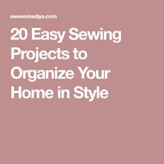 Is your home overwhelmed with clutter? Here are 20 easy sewing projects to help you wrangle the mess. Diy And Crafts Sewing, Diy Sewing Projects, Easy Projects, Sewing Tutorials, Sewing Hacks, Sewing Ideas, Sewing Diy, Project Ideas, Sewing Stitches