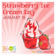 January 15 is National Strawberry Ice Cream Day! National Days, National Holidays, Special Day Calendar, January Month, Wacky Holidays, Ice Cream Day, Days And Months, Strawberry Ice Cream, Holiday Fun