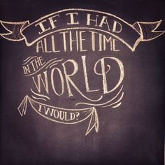 If I had all the time in the world I would? #chalk #handlettering