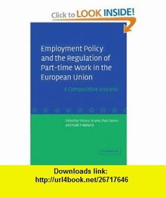 Employment Policy and the Regulation of Part-time Work in the European Union A Comparative Analysis (9780521272872) Silvana Sciarra, Paul Davies, Mark Freedland , ISBN-10: 0521272874  , ISBN-13: 978-0521272872 ,  , tutorials , pdf , ebook , torrent , downloads , rapidshare , filesonic , hotfile , megaupload , fileserve