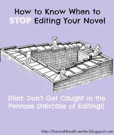 How to Know When to Stop Editing Your Novel - most authors are perfectionists, so it's no surprise that we spend so much time editing. But when is enough enough? Read about the 7 flags that might be telling you to stop editing and just move on.