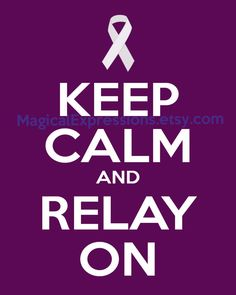 Keep calm, and Relay on! Through the hard days of fund raising, to the reward of a night full of HOPE- Keep calm, and Relay on!