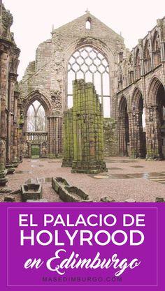Descubre el palacio de Holyrood y las evocadoras ruinas de su abadía, en Edimburgo. #Edimburgo